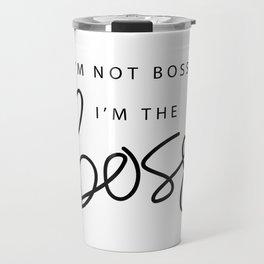 I'm the Boss Travel Mug