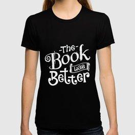 Threadrock Women_s The Book was Better Funny Movie Nerd T-shirt