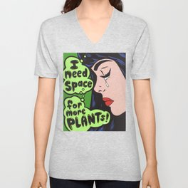 I Need Space.. For More Plants! Unisex V-Neck