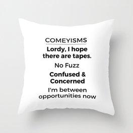 Comeyisms list Throw Pillow