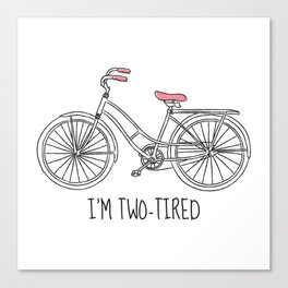I'm Two-Tired Canvas Print