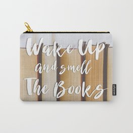 Wake Up and Smell the Book Carry-All Pouch
