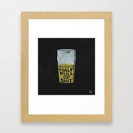Always Half Full Framed Art Print