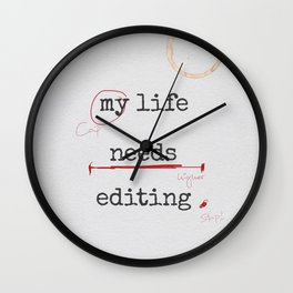 My life needs editing Wall Clock