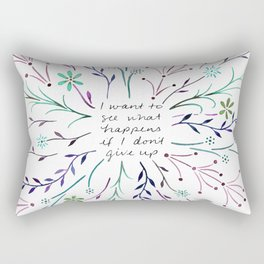 I want to see what happens if I don't give up - cool palette Rectangular Pillow