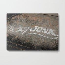 We Buy Junk Metal Print