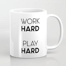 Work Hard / Play Hard Quote Coffee Mug