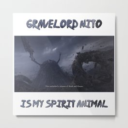 Gravelord Nito Is My Spirit Animal Metal Print
