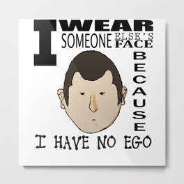 No ego face Metal Print