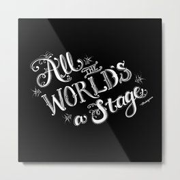 All The World's A Stage Metal Print