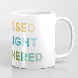 Unbossed Unbought Unbothered - Life Quotes - Shirley Chisholm Coffee Mug