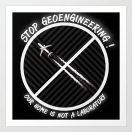 Stop Geoengineering Art Print