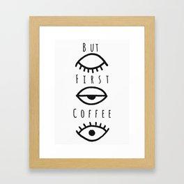 But First Coffee Framed Art Print