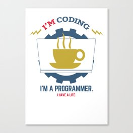 Programmer : I'm coding Canvas Print