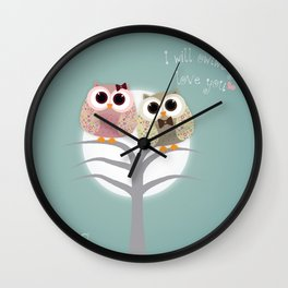 I will Owlways love you Wall Clock