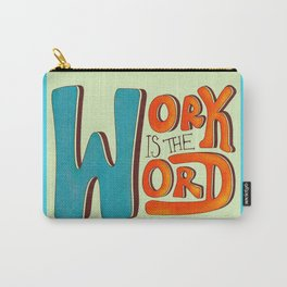 Work is the Word Carry-All Pouch