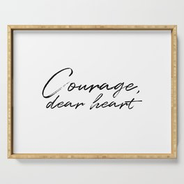 Courage, Dear Heart Serving Tray