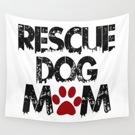 Rescue Dog Mom Wall Tapestry