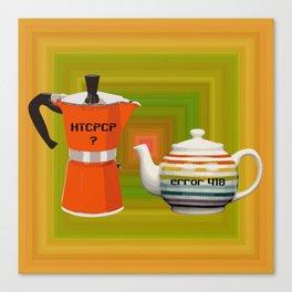 """Error 418 """"I'm a Teapot"""" Canvas Print"""