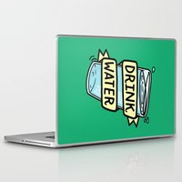 drink Laptop & iPad Skins featuring Drink Water by Josh LaFayette