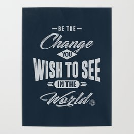 Be the Change - Motivation Poster