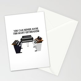 You Can Never Have Enough Keyboards Stationery Cards