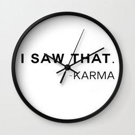 Karma Saw That Wall Clock