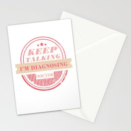 Keep Talking I'M Diagnosing Physician Medical Doctor Surgeon Stationery Cards