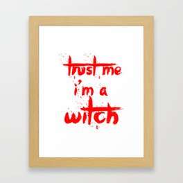 Trust Me I'm A Witch Framed Art Print