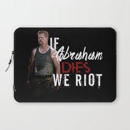 If Abraham Dies We Riot Laptop Sleeve