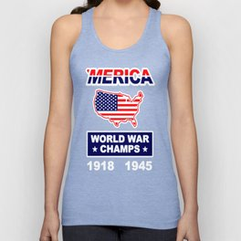 MERICA WORLD WAR CHAMPS T-SHIRT Unisex Tank Top