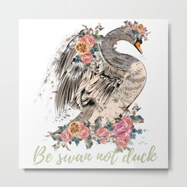 Be swan not a duck. Fashion trendy design with bird in rose flowers, conceptual art print Metal Print