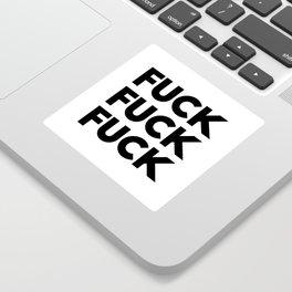 Fuck Fuck Fuck Sticker