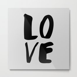 Monochrome LOVE black-white hand lettered ink typography poster design home decor wall art Metal Print