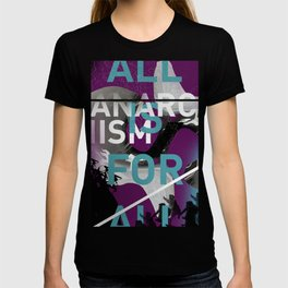 Anarchism: ALL IS FOR ALL T-shirt