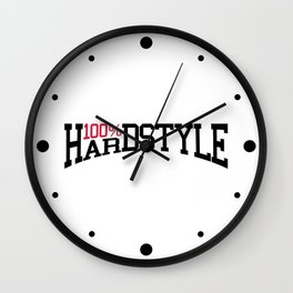 100% Hardstyle Dance Music Quote Wall Clock