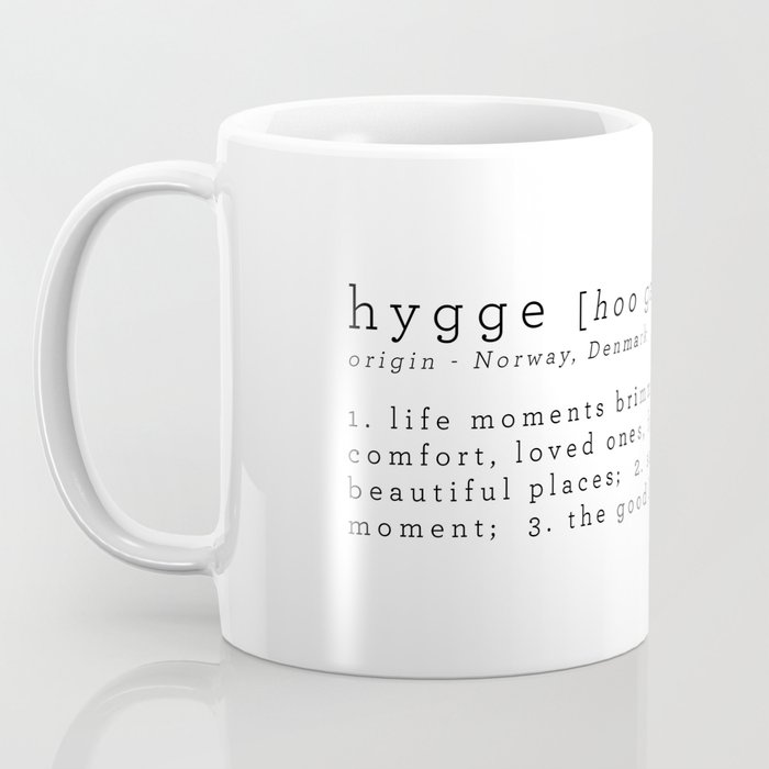 THE MEANING OF HYGGE Coffee Mug