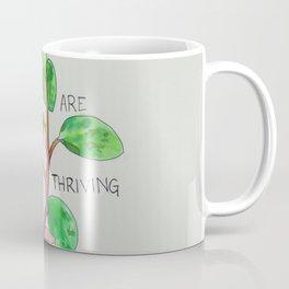 you are thriving Coffee Mug