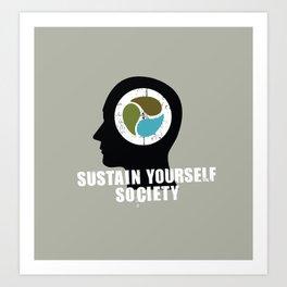 sustain yourself society Art Print