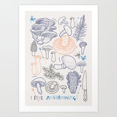 I love mushrooming! Art Print