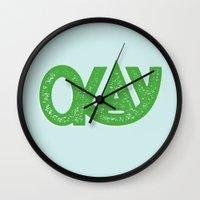 okay Wall Clocks featuring OKAY by Josh LaFayette