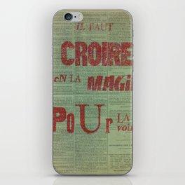 Il faut croire en la magie pour la voir... iPhone Skin