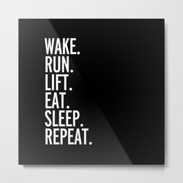 Run, Sleep, Repeat Gym Quote Metal Print