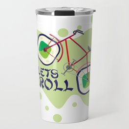 Lets Roll! Travel Mug