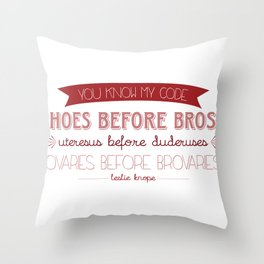 Hoes B4 Broes Throw Pillow