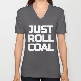 Just Roll Coal Truck 4X4 Power Offroad Fuel Unisex V-Neck