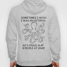 Sometimes I was an Octopus Hoody