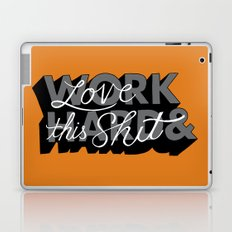 Work Hard & Love This Shit Laptop & iPad Skin