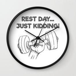 Funny Workout Quote Gift Rest Day Just Kidding Gift Wall Clock