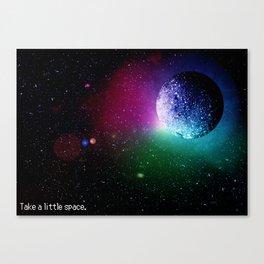 Take a little Space [Version 1] Canvas Print